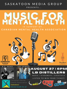 Music for Mental Health Concert. August 27th in Saskatoon. Win your way!